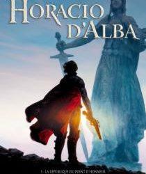Horacio d'Alba : La République du point d'honneur