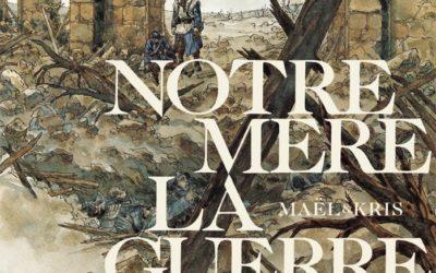 Maël & Kris: Notre Mère la guerre  – l'intégrale